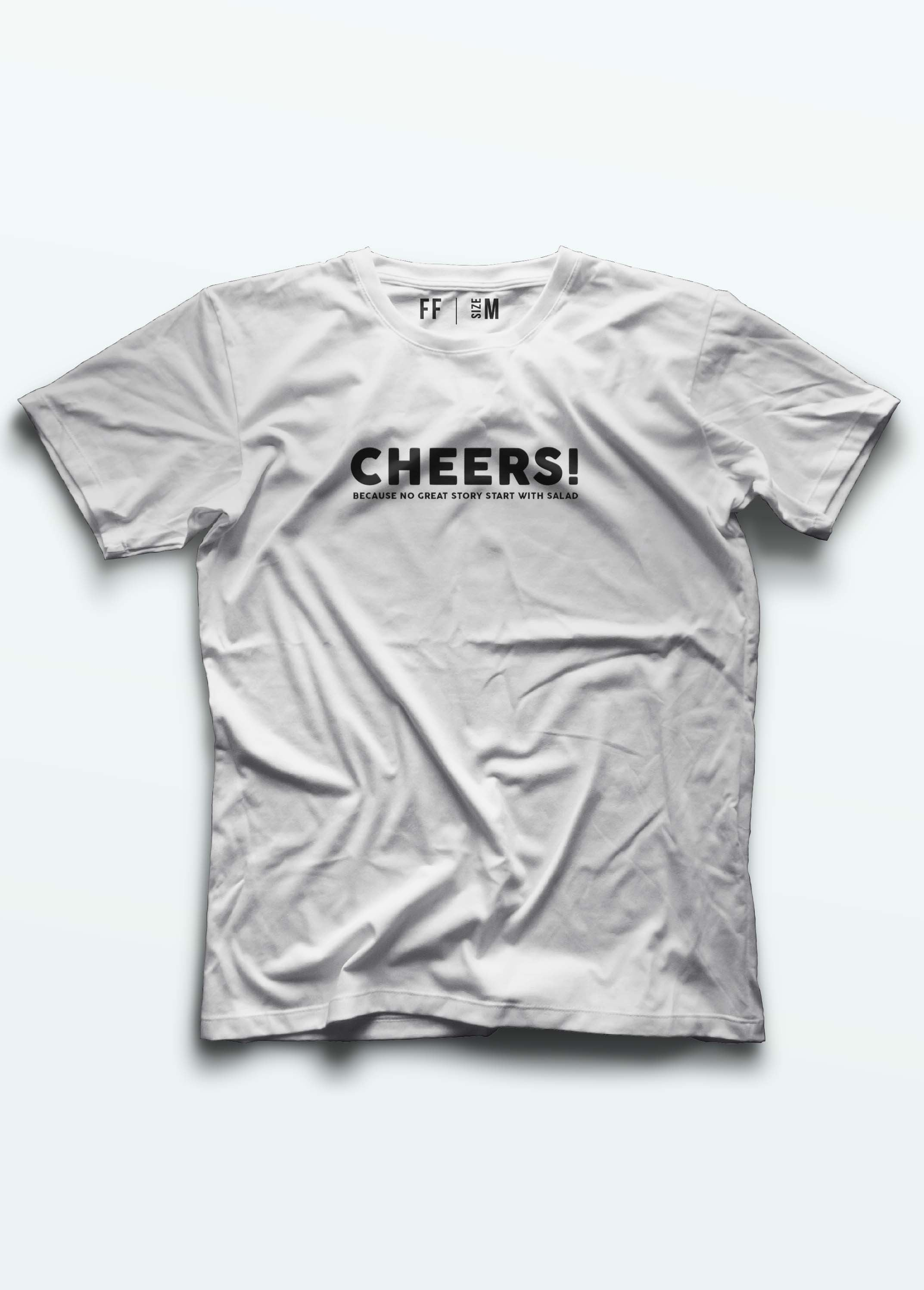 Cheers Because No Great Story Start With Salad / Unisex T-shirt