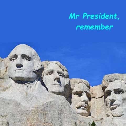 Remember, Mr President