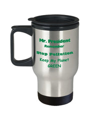 Travel Mug President and our Planet-Shop for your Dreams