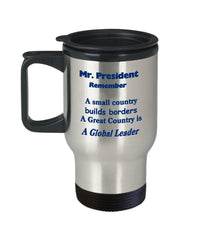 Travel Mug reminding the President about Global Leadership-Shop for your Dreams