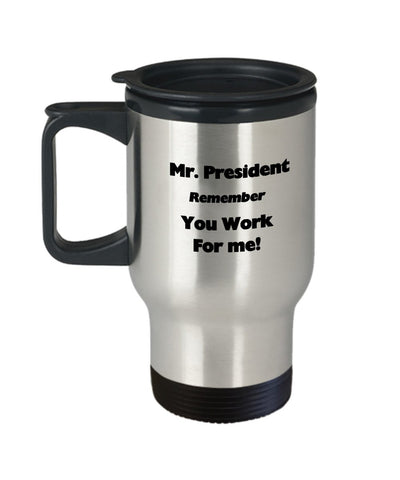 Travel Mug reminding the President about Priorities-Shop for your Dreams