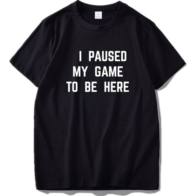 I Paused My Game Men's Gamer T-shirt
