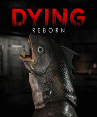 Dying: Reborn [Steam]