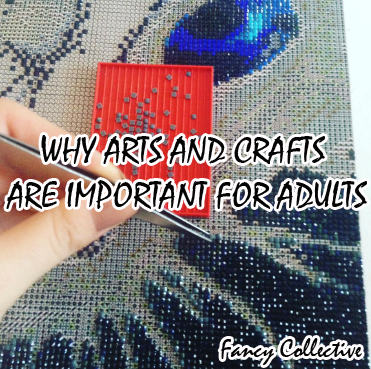 WHY ARTS AND CRAFTS ARE IMPORTANT FOR ADULTS