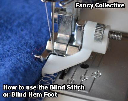 How to use the Blind Stitch or Blind Hem Foot
