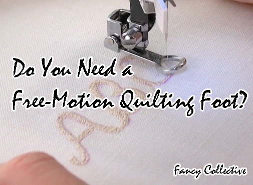 Do You Need a Free-Motion Quilting Foot?