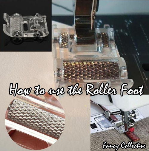 How to use the Roller Foot