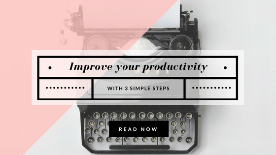 3 simple steps to improve your productivity