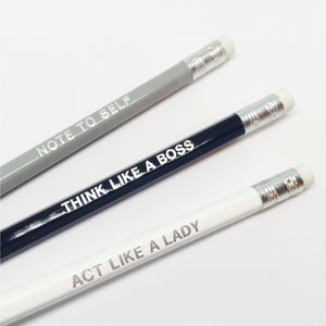 Pencils, set of three - Note to self, Think like a boss, Act like a lady - Wang's Wonderful World