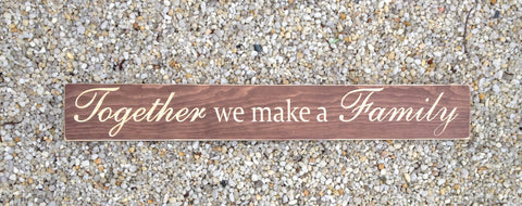 Together We Make a Family Carved Wood Sign - Simply Said Signs