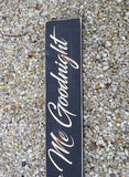 Always Kiss Me Goodnight Carve Wood Sign Style 1 - Simply Said Signs