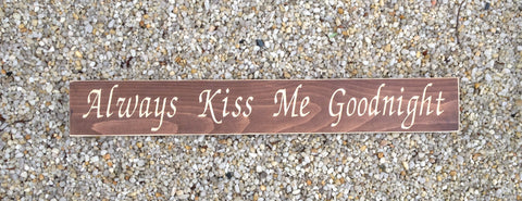 Always Kiss Me Goodnight Carve Wood Sign Style 2 - Simply Said Signs