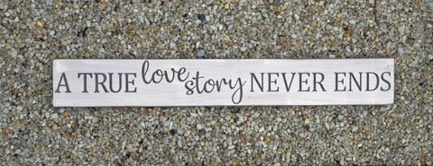 A True Love Story Never Ends Wood Sign - Simply Said Signs