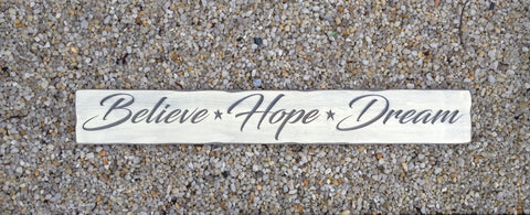 believe hope dream sign