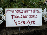 Sign, Funny Sign, Dog Sign, My Dog's Nose Art - Simply Said Signs