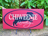 Chiweenie ~ Chiweenie Family Sign - Simply Said Signs