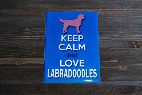 Keep Calm and Love Labradoodles Magnet - Simply Said Signs