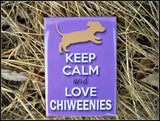 Keep Calm and Love Chiweenies Magnet - Simply Said Signs