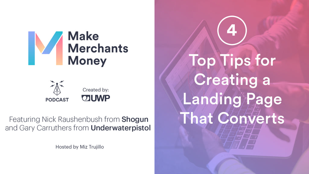 Episode 4: Top Tips For Creating a Landing Page That Converts w/ Nick from Shogun