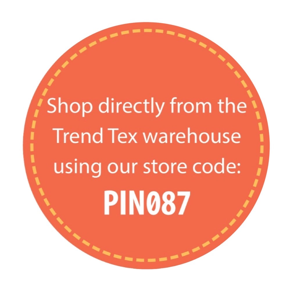 Trend-Tex warehouse direct ordering - use code PIN087