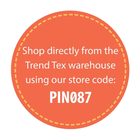 Shop directly from the Trend Tex warehouse using our store code PIN087