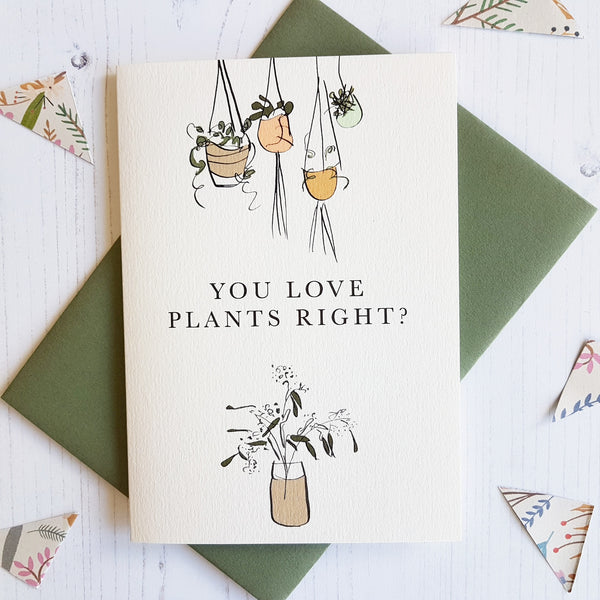 Meylor 'You Love Plants Right?' Card - HUEBOW