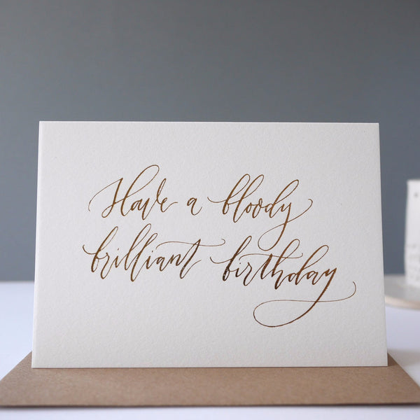 Imogen Owen Letterpress Card 'Bloody Brilliant Birthday' - HUEBOW