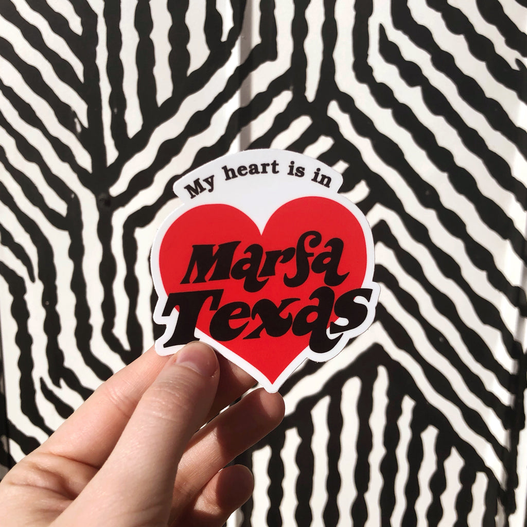 MY HEART IS IN Marfa STICKER