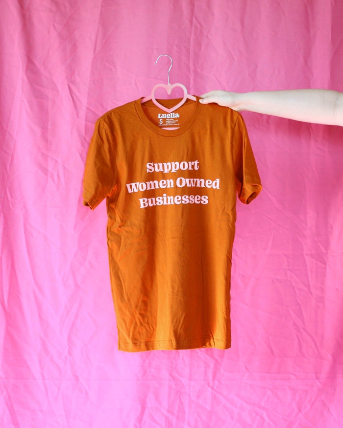 Support Women Owned Businesses Burnt Orange Tee