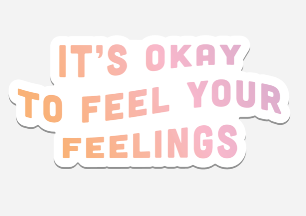 Feel Your Feelings Sticker