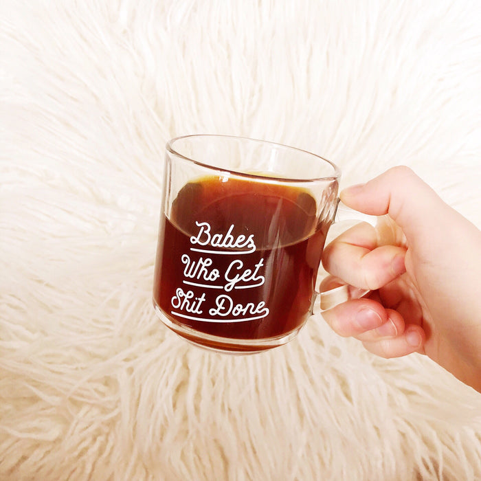 Babes Who Get Shit Done 10 oz Mug