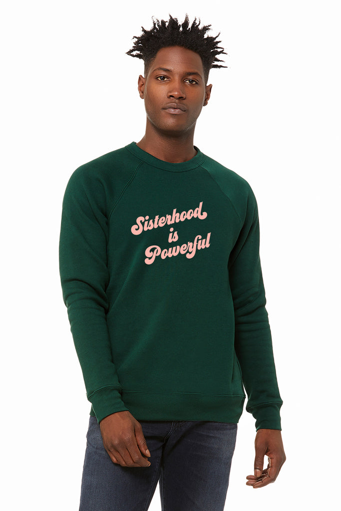Sisterhood is Powerful Forest Green Sweatshirt