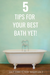 Top 5 Tips for a Relaxing Bath Experience