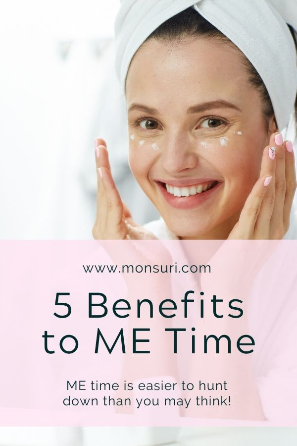 5 Benefits of ME Time | Take Advantage of Making Time for 'Myself'