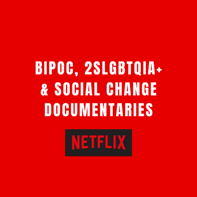 BIPOC, 2SLGBTQIA+ & Social Change Documentaries on Netflix