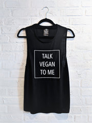 Talk Vegan To Me Muscle Tank - SALE