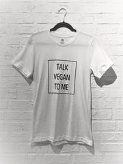 Talk Vegan To Me T-shirt