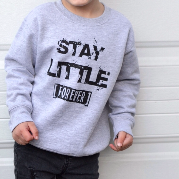 Stay Little Forever Pullover