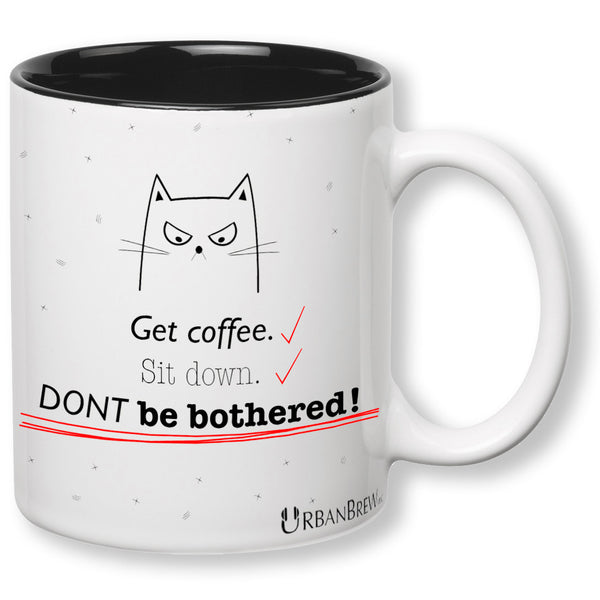 Urbe The Mad Cat Funny Mug - Get coffee. Sit down. DONT be bothered!