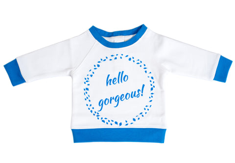 Organic Cotton Baby Sweatshirt - HELLO GORGEOUS BLUE