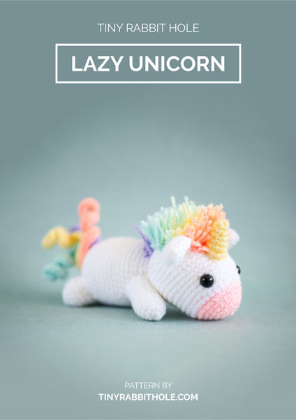 Lazy Rainbow Unicorn Amigurumi Crochet Pattern - Tiny Rabbit Hole