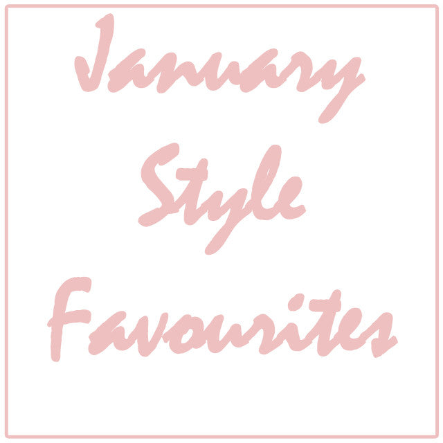 January Style Favourites