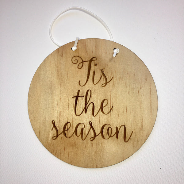 Tis the Season || Round Plaque || Wood