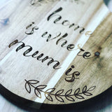 Engraved Acacia Cheese Board || Home is where Mum is