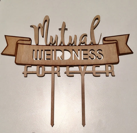 Cake Topper || Mutual Weirdness Forever
