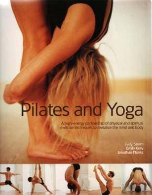 Pilates and Yoga: Judy Smith - Emily Kelly - BOOK