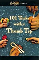 101 Tricks With A Thumb Tip - Titan Magic & Brain Busters Escape Rooms