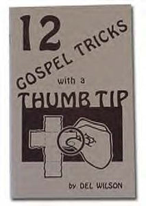 12 Gospel Tricks With A Thumb Tip - Titan Magic & Brain Busters Escape Rooms