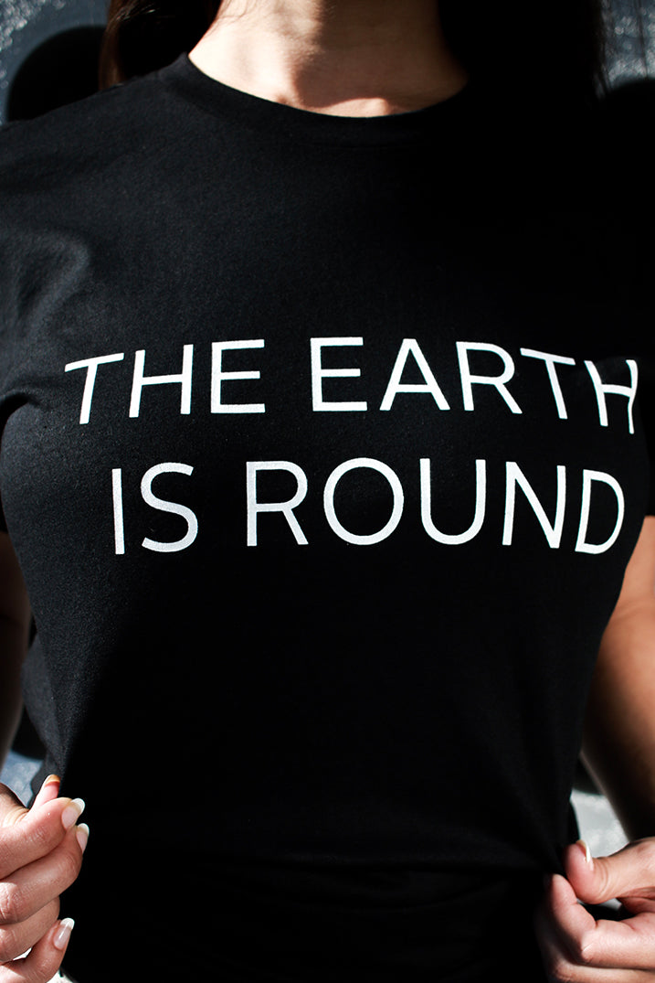 Earth is Round T-Shirt
