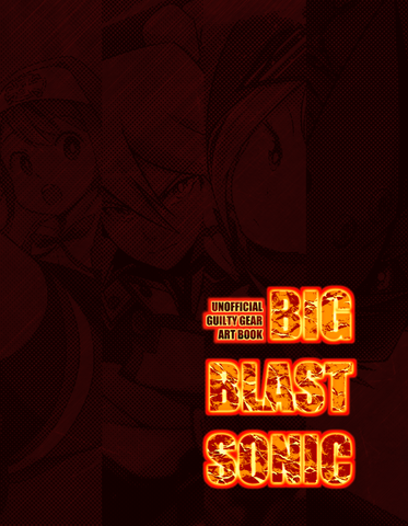 Big Blast Sonic! - Unofficial Guilty Gear Artbook